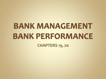 CHAPTERS 19, 20 1. Bank Profits   = Loans x Realized Loan Yield - Deposits x Cost per $ of Deposits - Fixed Expenses  RLY = Contractual rate x Good.