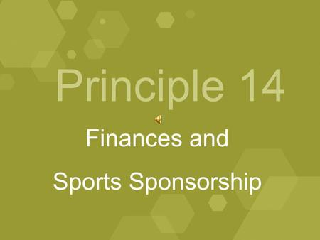 Principle 14 Finances and Sports Sponsorship. January, 2009 A model Division II athletics program shall be administered with prudent management and fiscal.