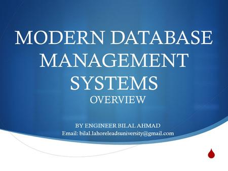  MODERN DATABASE MANAGEMENT SYSTEMS OVERVIEW BY ENGINEER BILAL AHMAD