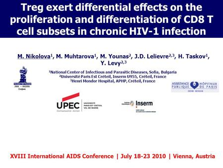 Treg exert differential effects on the proliferation and differentiation of CD8 T cell subsets in chronic HIV-1 infection M. Nikolova 1, M. Muhtarova 1,