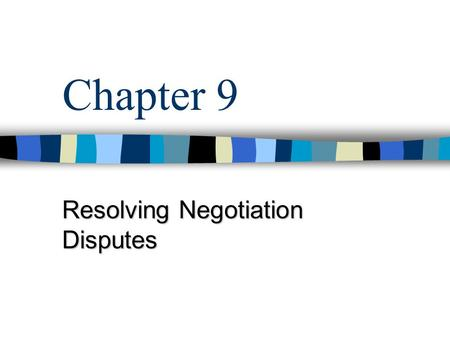 Chapter 9 Resolving Negotiation Disputes. MGMT 523 – Chapter 9 Contract Ratification Contract Negotiations Tentative Agreement Ratification Election Acceptance.
