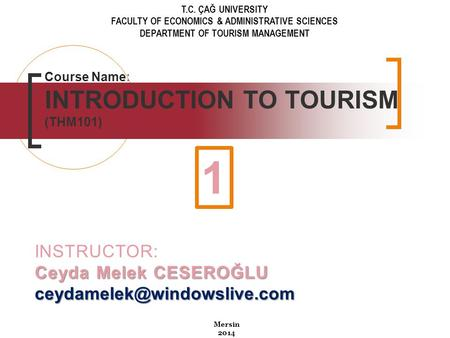 Course Name: INTRODUCTION TO TOURISM (THM101)