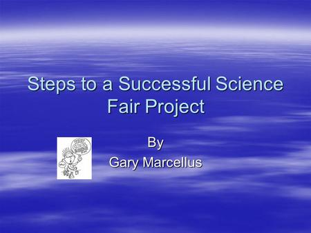 Steps to a Successful Science Fair Project
