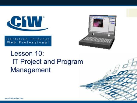 Lesson 10: IT Project and Program Management. Lesson 10 Objectives  Identify resources for technical data  Identify project management fundamentals.
