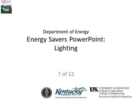 Department of Energy Energy Savers PowerPoint: Lighting 7 of 12.