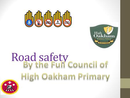 Road safety. The Full Council support the class councillors in our school. We ensure the children in our school have a voice and are listened to. We meet.