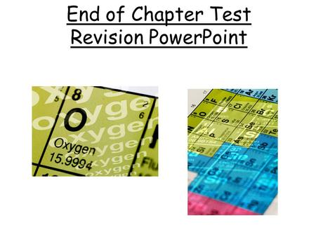 End of Chapter Test Revision PowerPoint. Melting and Boiling Points The melting point is the temperature at which a substance changes from a............