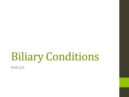 Biliary Conditions NUR-224.
