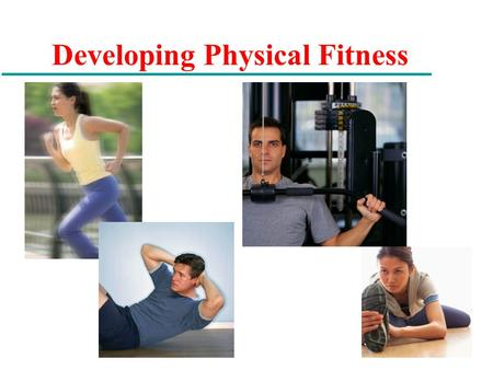"Developing Physical Fitness. Physical Activity and Health u 1996: : ä ""Individuals who engage in moderate intensity exercise for at least 30 minutes for."