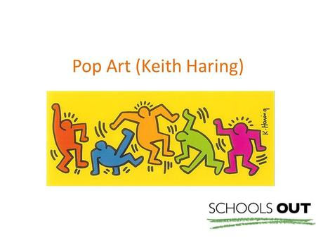 Pop Art (Keith Haring). Keith Haring Born: 1958 Pennsylvania, USA Loved to draw cartoons from an early age, especially Walt Disney and Dr. Seuss.