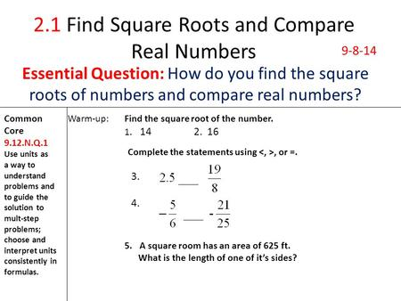 2.1 Find Square Roots and Compare Real Numbers