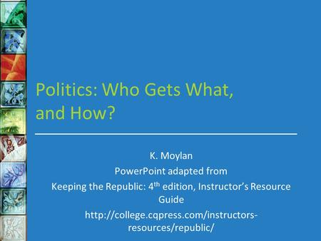 Politics: Who Gets What, and How?