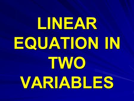 LINEAR EQUATION IN TWO VARIABLES. System of equations or simultaneous equations – System of equations or simultaneous equations – A pair of linear equations.