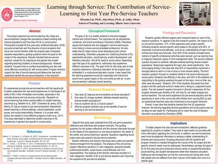 Learning through Service: The Contribution of Service- Learning to First Year Pre-Service Teachers Miranda Lin, Ph.D., Alan Bates, Ph.D., & Ashley Olson.