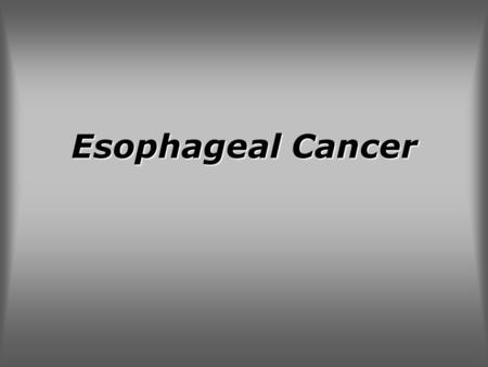 Esophageal Cancer.