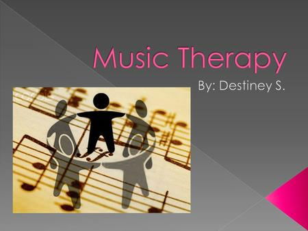  Music therapy is an allied health profession and one of the expressive therapies, consisting of an interpersonal process in which a trained music therapist.
