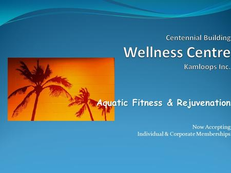 Uatic Fitness & Rejuvenation Aquatic Fitness & Rejuvenation Now Accepting Individual & Corporate Memberships.