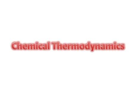 Therme = Heat Dynamikos = work Thermodynamics = flow of heat THERMODYNAMICS Thermodynamics is a branch of science that deals with the study of inter conversion.