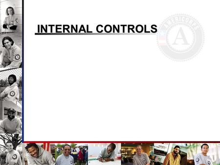 INTERNAL CONTROLS. Session Objectives Understand why an organization should have internal controls Understand the key components of internal controls.