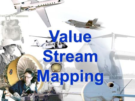 Value Stream Mapping.