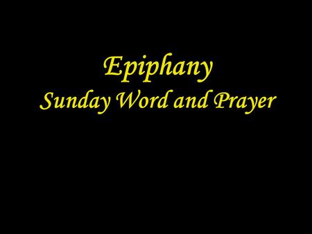 Epiphany Sunday Word and Prayer