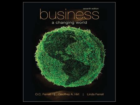 Business in a Changing World McGraw-Hill/Irwin Copyright © 2009 by the McGraw-Hill Companies, Inc. All rights reserved. Chapter 2 Business Ethics and.