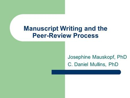Manuscript Writing and the Peer-Review Process