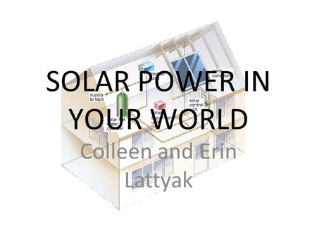 SOLAR POWER IN YOUR WORLD Colleen and Erin Lattyak.