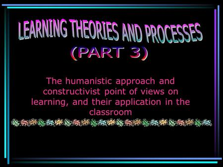 LEARNING THEORIES AND PROCESSES