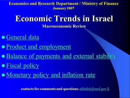 Economic Trends in Israel Macroeconomic Review General data General data General data General data Product <strong>and</strong> employment Product <strong>and</strong> employment Product.