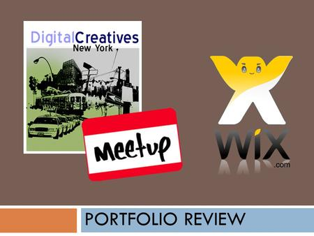 PORTFOLIO REVIEW. Function of a Portfolio  Showcase talent Display completed work  Showcase credentials Past clients Awards/ Accomplishments  Provide.