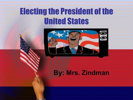 Electing the President of the United States