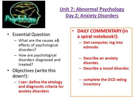 Unit 7: Abnormal Psychology Day 2: Anxiety Disorders