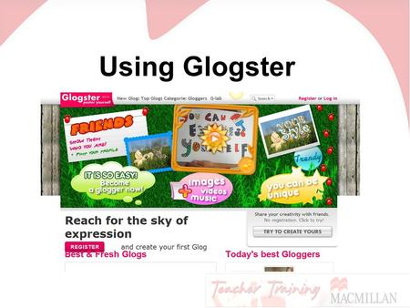 Using Glogster. Go to www.glogster.com and click on Create a glog.www.glogster.com.