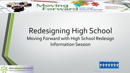 Redesigning High School Moving Forward with High School Redesign Information Session.