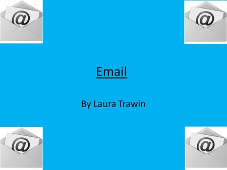Email By Laura Trawin.
