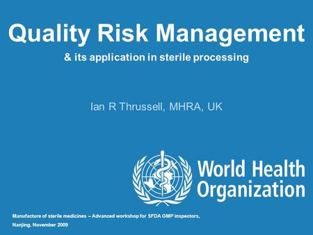 Quality Risk Management & its application in sterile processing