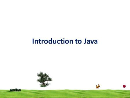 Introduction to Java.
