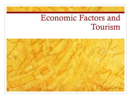 Economic Factors and Tourism. For many countries, tourism is biggest source of foreign exchange. Many LDC's are increasingly reliant on tourism as a means.