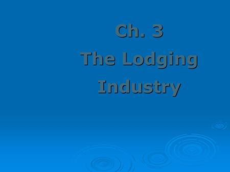Ch. 3 The Lodging Industry