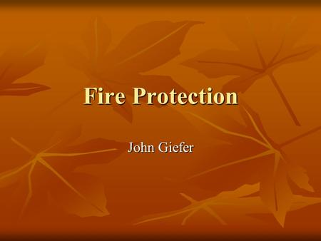 Fire Protection John Giefer. Statistics In the Drilling Industry In the Drilling Industry 25% of all inspections found violations of 1910.157 (21 inspections.