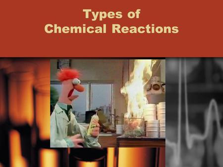 Types of Chemical Reactions. 1. Synthesis Reactions A synthesis reaction occurs when two or more simple substances combine to produce a more complex substance.