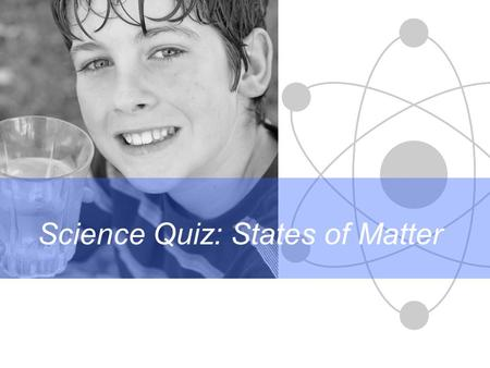 Science Quiz: States of Matter