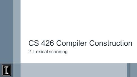 CS 426 Compiler Construction