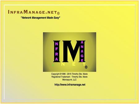 "What is InfraManage.NET ® ? InfraManage.NET ® - "" Network Management Made Easy "" Web-based Network Management System."