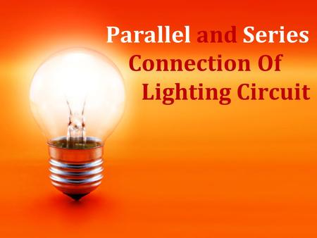 Parallel and Series Connection Of Lighting Circuit.