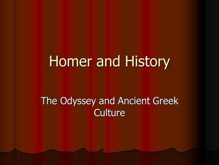 Homer and History The Odyssey and Ancient Greek Culture.