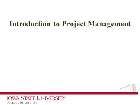 "Introduction to Project Management. What is a Project? ""A planned undertaking of related activities to reach an objective that has a beginning and an."