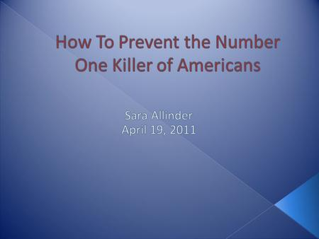 o Number one killer in United States o Killed > 1 million men and women in 2010 o Most common form of heart disease is coronary heart disease, which often.