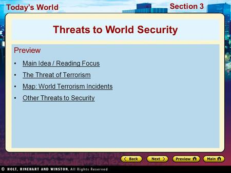 Today's World Section 3 Preview Main Idea / Reading Focus The Threat of Terrorism Map: World Terrorism Incidents Other Threats to Security Threats to World.